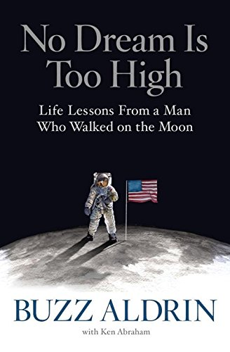 No Delusion Is Too High: Life Lessons From a Man Who Walked on the Moon