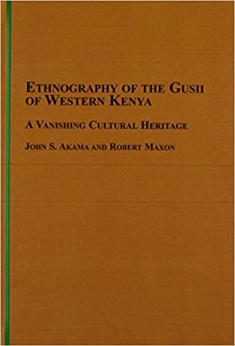 Ehtnography of the Gusii of Western Kenya: A Vanishing Cultural Heritage