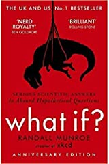 By Randall Munroe What If?:Serious Scientific Answers to Absurd Hypothetical Questions Paperback