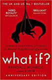 By Randall Munroe What If?:Serious Scientific Answers to Absurd Hypothetical Questions