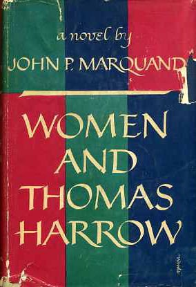 Women And Thomas Harrow by John P. Marquand