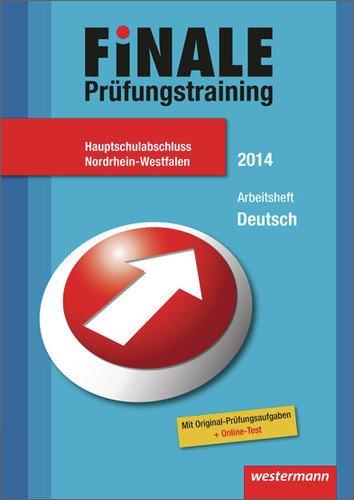 Finale - Prüfungstraining Hauptschulabschluss Nordrhein-Westfalen: Arbeitsheft Deutsch 2014 mit Lösungsheft