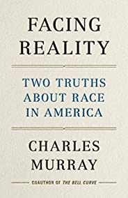 Facing Reality: Two Truths about Race in America