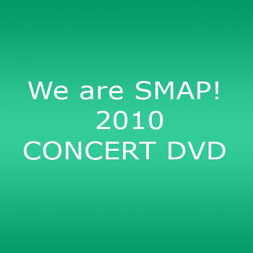 We are SMAP! 2010 CONCERT DVD(ライブDVD) B004A15KEQ