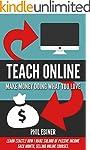 Teach Online: Make Money Doing What Y...