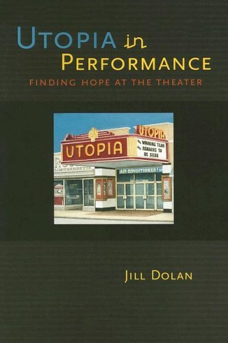 Download By Jill Dolan - Utopia in Performance: Finding Hope at the Theater: 1st (first) Edition pdf