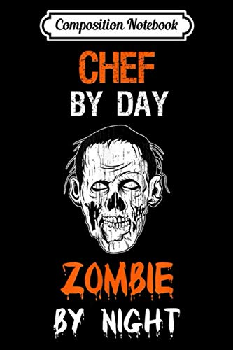 The Chew Halloween Recipes (Composition Notebook: Chef Zombie Spooky Halloween Zombie Costume Gift Journal/Notebook Blank Lined Ruled 6x9 100)