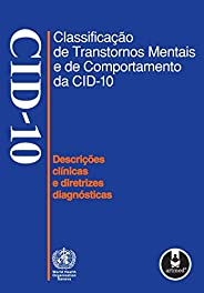 Classificação de Transtornos Mentais e de Comportamento da CID 10: Descrições Clínicas e Diretrizes Diagnóstic
