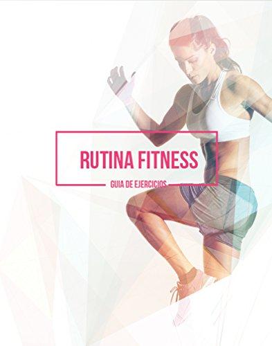Rutina Fitness: Guía de ejercicios (Spanish Edition)