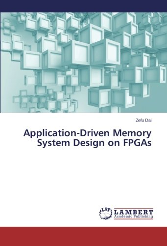 Read Online Application-Driven Memory System Design on FPGAs pdf