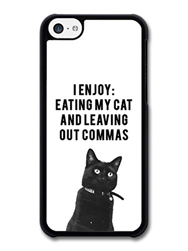 I Enjoy Eating my Cat Grammar Nazi Funny Quote case for iPhone 5C
