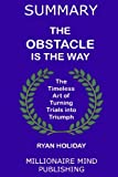 img - for Summary: The Obstacle Is The Way by Ryan Holiday | Key Ideas in 1 Hour or Less book / textbook / text book