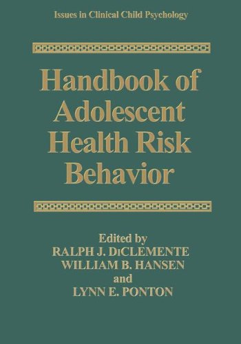 Handbook of Adolescent Health Risk Behavior (Issues in Clinical Child Psychology)