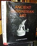 Ancient Indonesian Art, A. J. Bernet Kempers, 0674033507