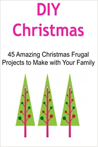 DIY Christmas: 45 Amazing Christmas Frugal Projects to Make with ...