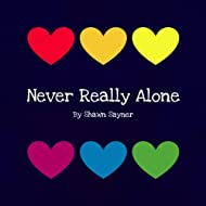 Never Really Alone