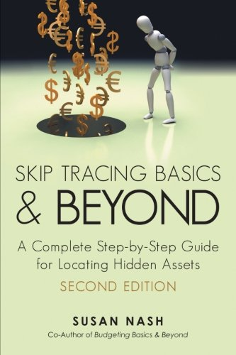 Skip Tracing Basics and Beyond: A Complete Step-by-Step Guide for Locating Hidden Assets, Second Edition