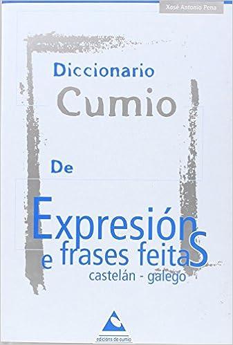 Diccionario Cumio De Expresións E Frases Feitas Castelán