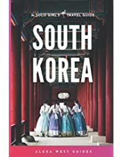 South Korea: The Solo Girl's Travel Guide: Travel Alone. Not Lonely.