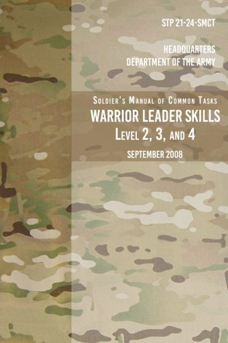 Download STP 21-24-SMCT Soldier's Manual Common Tasks Warrior Leader Skills Level 2, 3, 4: September 2008 ebook