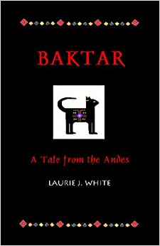 Baktar: A Tale From The Andes