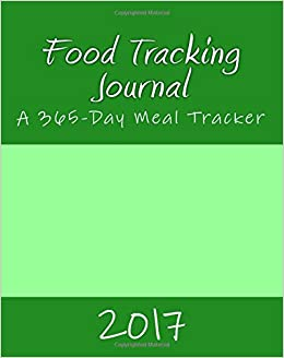 food tracking journal 2017 a 365 day meal tracker health fitness