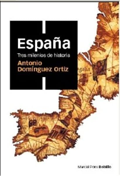 ESPAÑA, TRES MILENIOS DE HISTORIA (ed. bolsillo): 2: Amazon.es: Domínguez Ortiz, Antonio: Libros