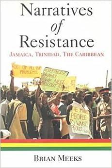 Narratives of Resistance: Jamaica, Trinidad, the Caribbean