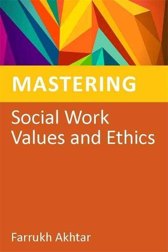 Mastering Social Work Values and Ethics (Mastering Social Work Skills)