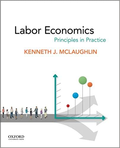 Labor economics principles in practice kenneth j mclaughlin labor economics principles in practice 1st edition fandeluxe Image collections