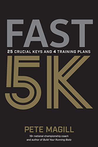 Pdf Outdoors Fast 5K: 25 Crucial Keys and 4 Training Plans for Your Best Race
