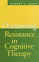Overcoming Resistance in Cognitive Therapy
