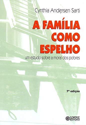 A família como espelho: um estudo sobre a moral dos pobres