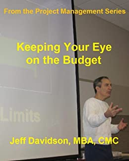 Keeping Your Eye on the Budget (Project Management Book 1)