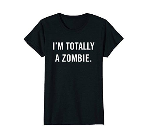 Womens Easy Halloween Costume - Im Totally a Zombie tshirt Medium (Womens Zombie Costume Ideas)