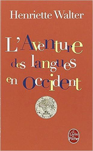 L Aventure Des Langues En Occident Leur Origine Leur