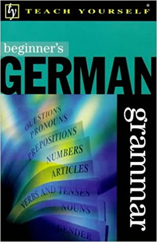 Beginner's German Grammar (Beginner's Grammar) by Susan Ashworth-Fiedler (1999-05-17)