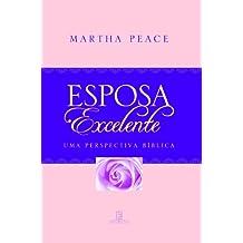 Esposa Excelente: Uma perspectiva bíblica (Portuguese Edition)