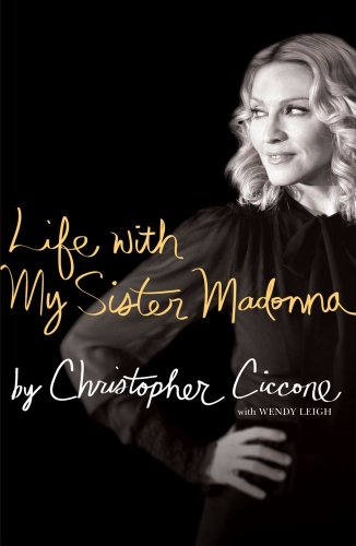 Amazon life with my sister madonna ebook christopher ciccone life with my sister madonna by ciccone christopher leigh wendy fandeluxe Epub
