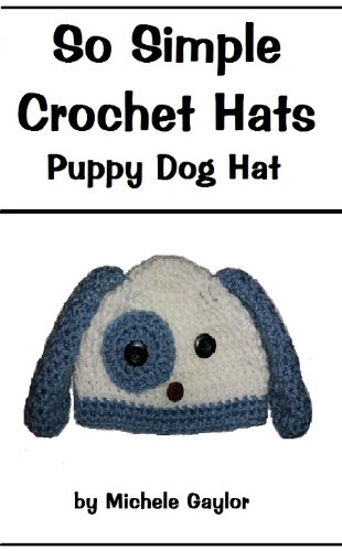 So Simple Crochet Hats Puppy Dog Hat Crochet Pattern Kindle