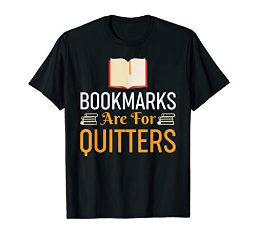 (Bookmarks Are For Quitters Reading Shirt - Funny Book Tshirt)
