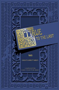 True to the Last (Lamplighter Rare Collector Series)