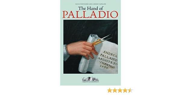 The hand of palladio lorenzo capellini paolo portoghesi the hand of palladio lorenzo capellini paolo portoghesi 9788842216803 amazon books fandeluxe Images