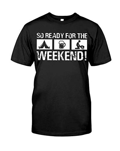 9bffaa808 Arianna one So Ready for The Weekend Camping Classic T-Shirt Unisex Shirt  for Women