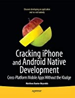 Multimobile Development: Building Applications for the IPhone and Android Front Cover
