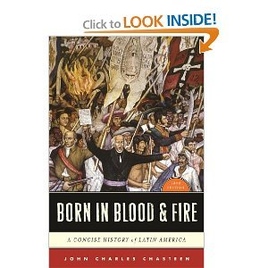 Born in Blood&Fire 3rd (Third) Edition byChasteen (Born In Blood And Fire 3rd Edition)