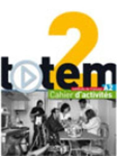 Totem 2: Cahier D'Activites + CD Audio (French Edition) by Jean-Thierry Le Bougnec, Marie-Jose Lopes