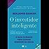 O investidor inteligente: O guia clássico para ganhar dinheiro na bolsa