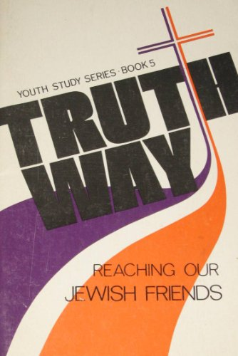Reaching our Jewish friends (Truthway series)