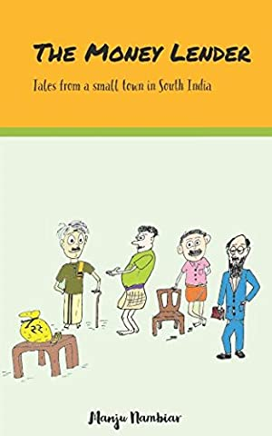 The Money Lender: Tales from a small town in South India (Kerala South India)